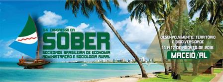54º CONGRESSO DA SOCIEDADE BRASILEIRA DE ECONOMIA, ADMINISTRAÇÃO E SOCIOLOGIA RURAL (SOBER)